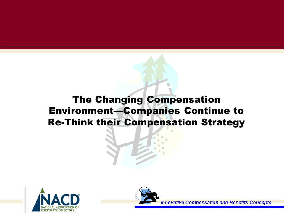 The changing compensation environment-rethinking the compensation strategy