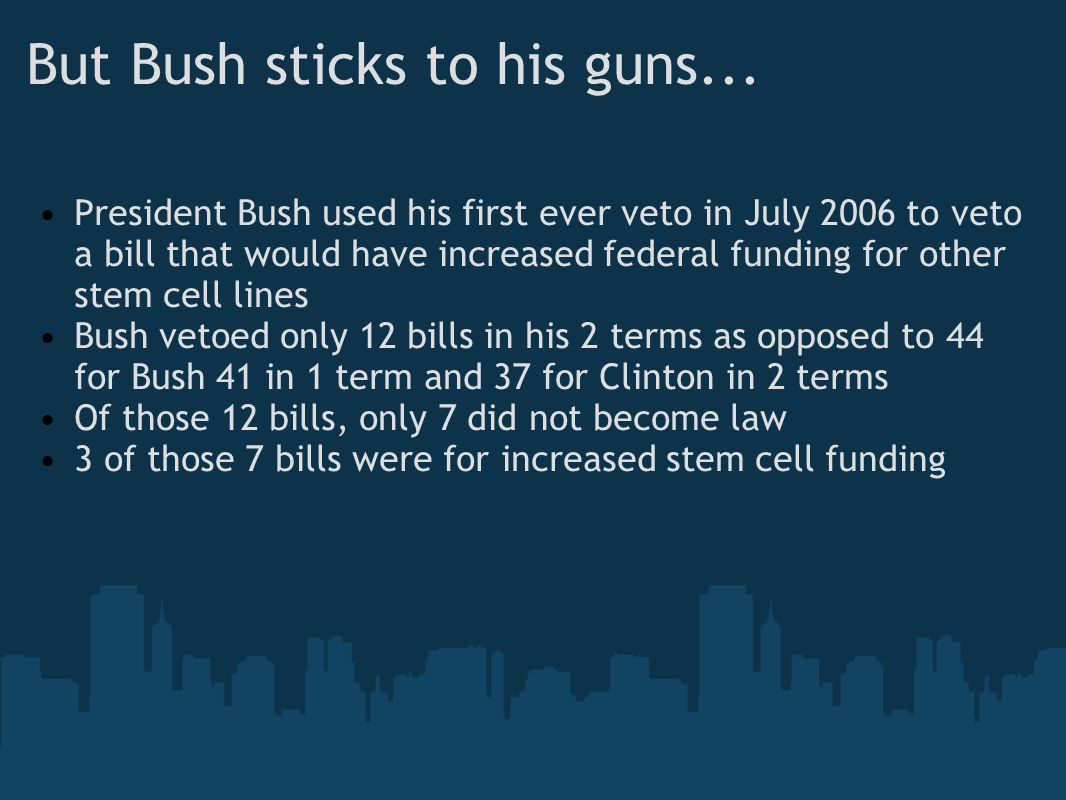 But Bush sticks to his guns...