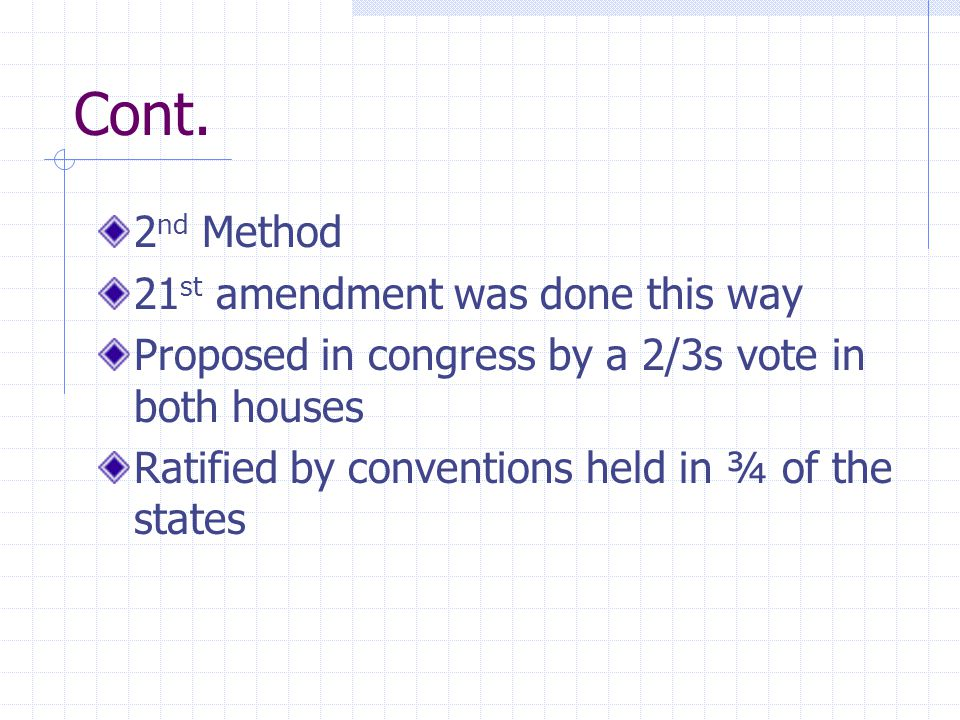 Cont. 2nd Method 21st amendment was done this way