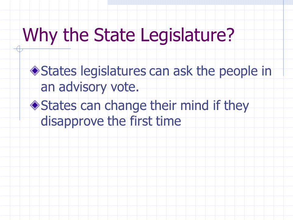 Why the State Legislature