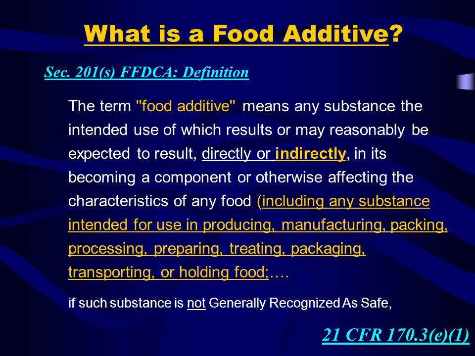 What is a Food Additive 21 CFR 170.3(e)(1)
