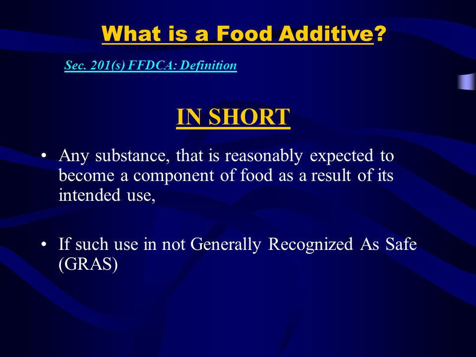 IN SHORT What is a Food Additive