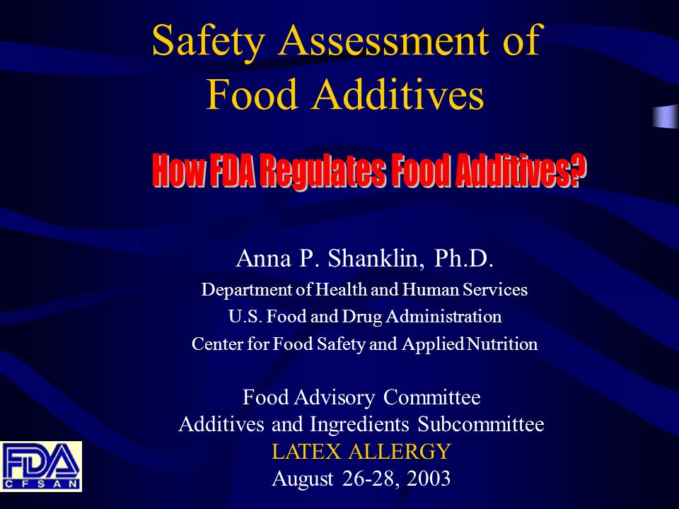 Safety Assessment of Food Additives