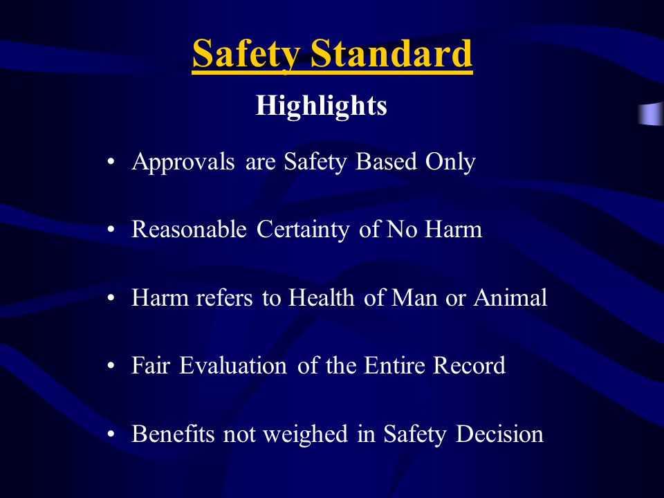 Safety Standard Highlights Approvals are Safety Based Only