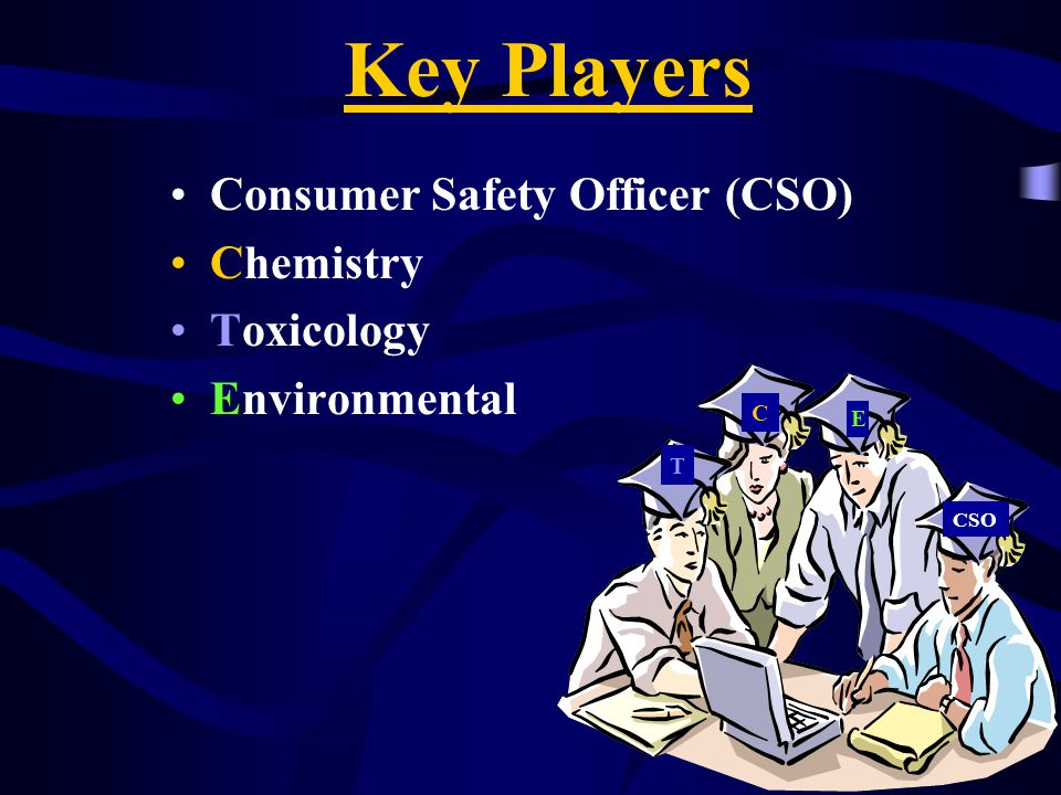 Key Players Consumer Safety Officer (CSO) Chemistry Toxicology