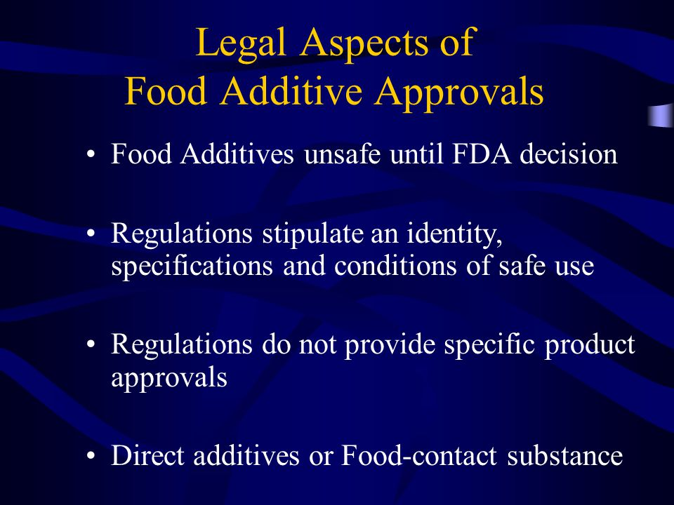 Legal Aspects of Food Additive Approvals