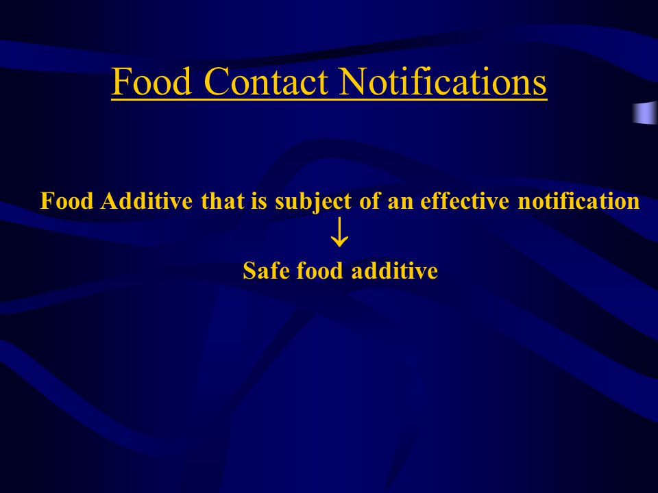 Food Additive that is subject of an effective notification