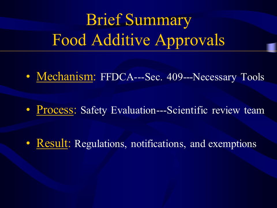 Brief Summary Food Additive Approvals