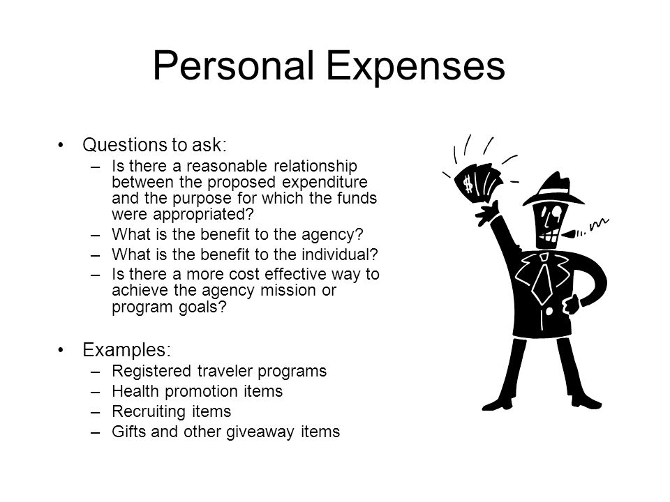 Personal Expenses Questions to ask: Examples: