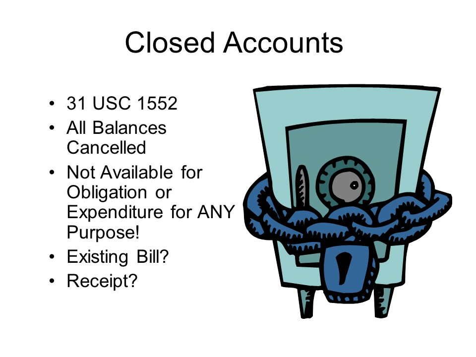 Closed Accounts 31 USC 1552 All Balances Cancelled