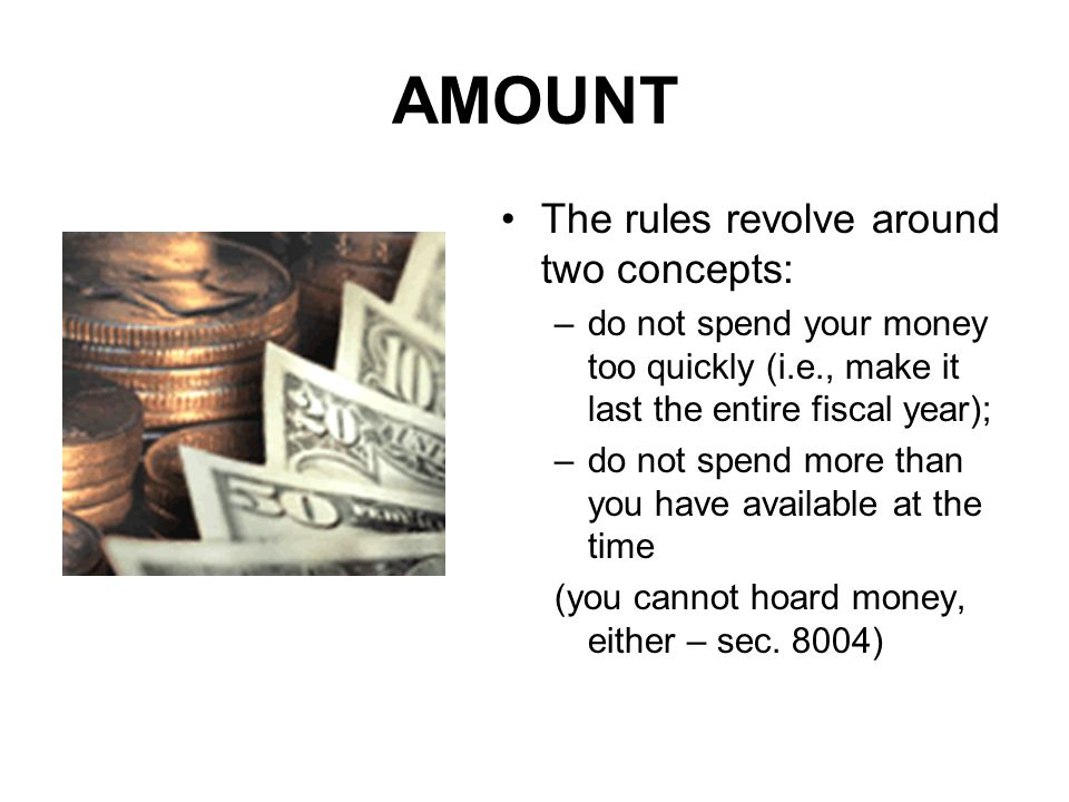 AMOUNT The rules revolve around two concepts:
