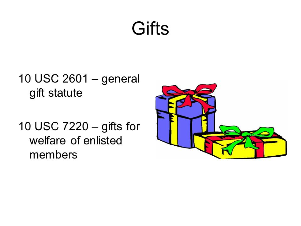 Gifts 10 USC 2601 – general gift statute