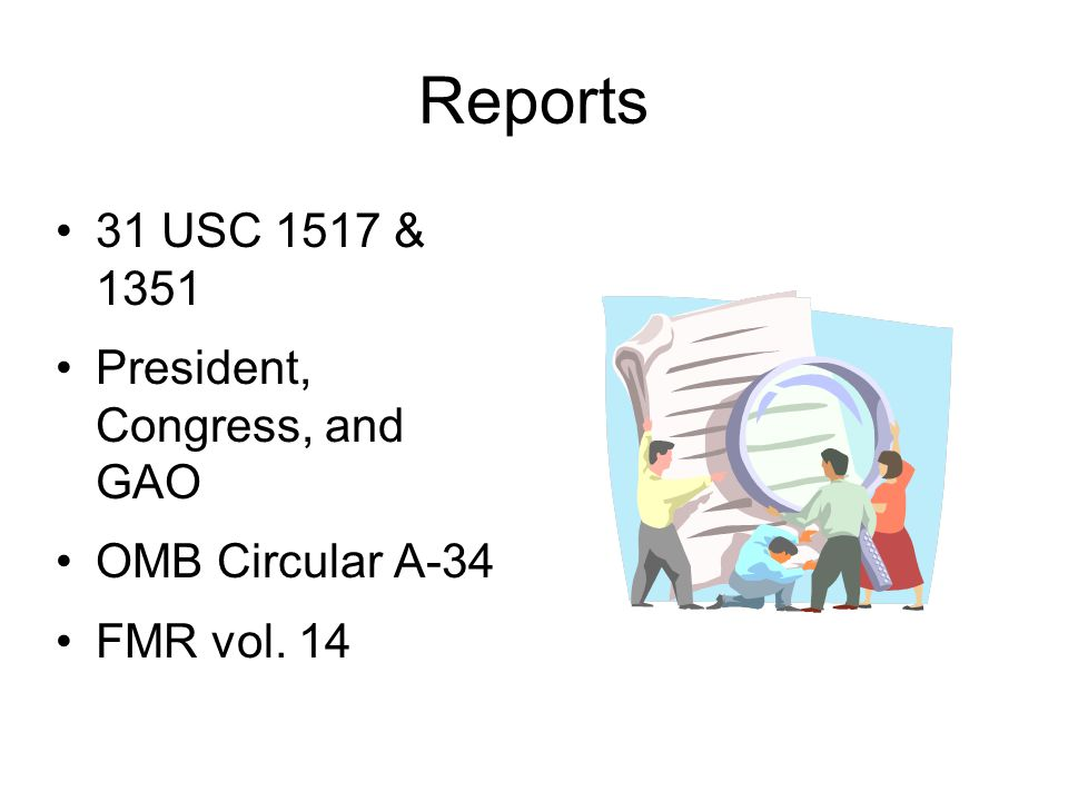 Reports 31 USC 1517 & 1351 President, Congress, and GAO