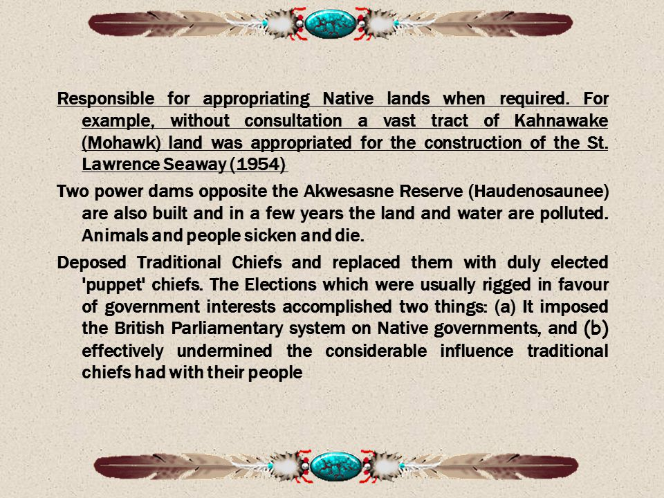 Responsible for appropriating Native lands when required