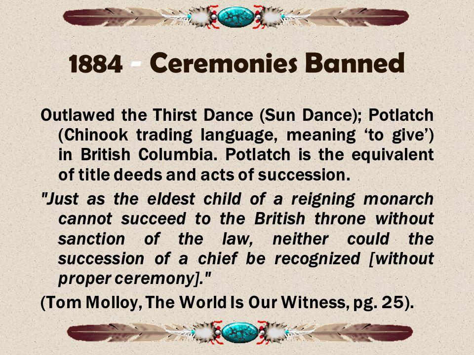 1884 - Ceremonies Banned