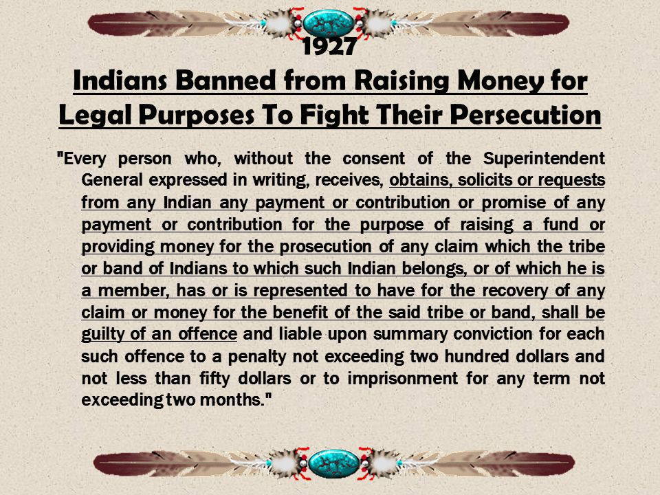 1927 Indians Banned from Raising Money for Legal Purposes To Fight Their Persecution