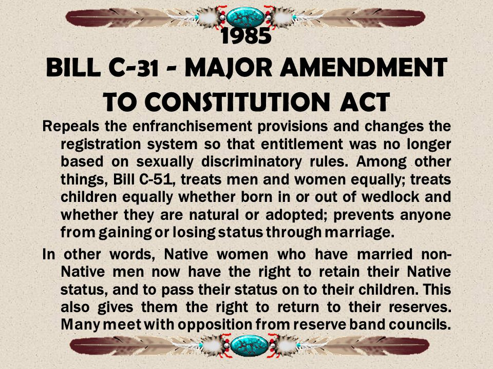 1985 BILL C-31 - MAJOR AMENDMENT TO CONSTITUTION ACT