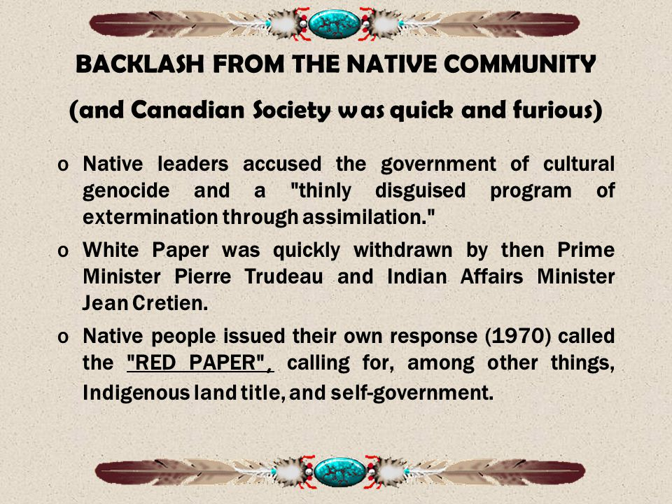 BACKLASH FROM THE NATIVE COMMUNITY (and Canadian Society was quick and furious)