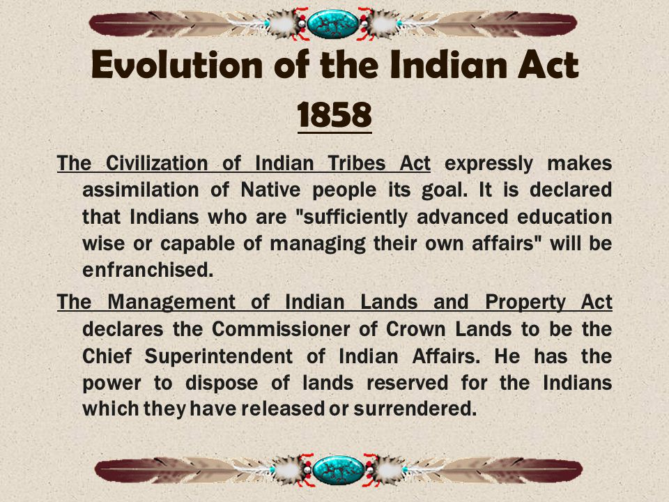 Evolution of the Indian Act 1858