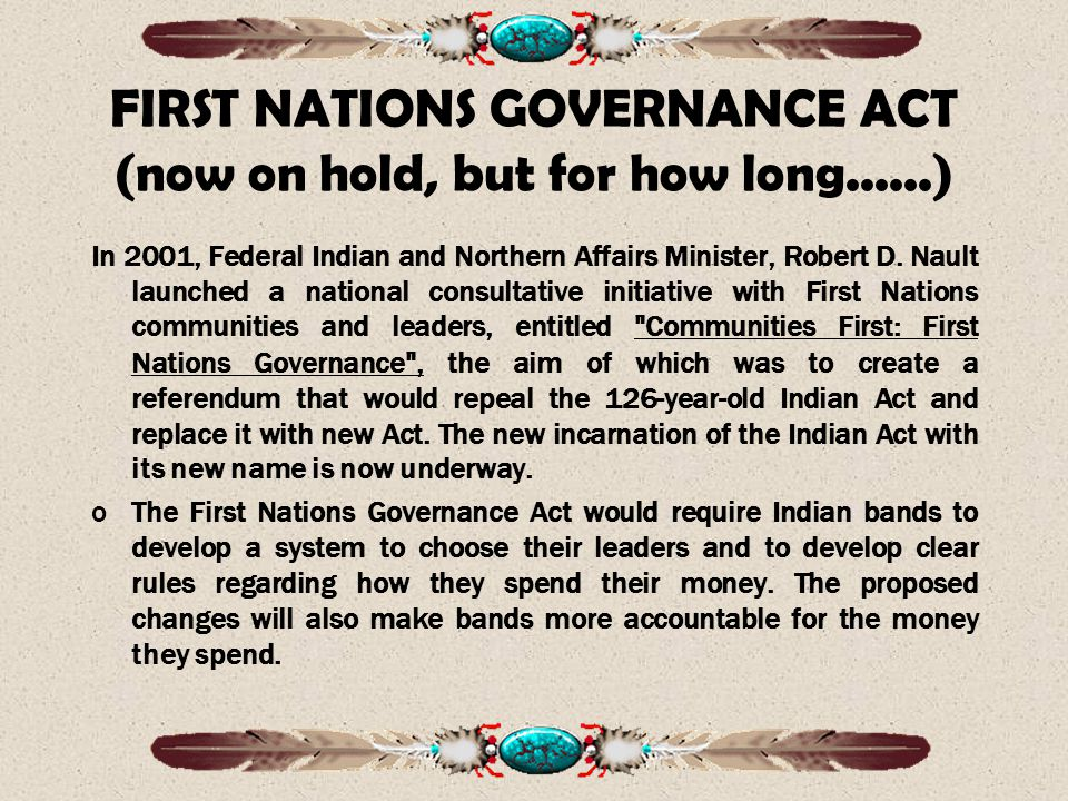 FIRST NATIONS GOVERNANCE ACT (now on hold, but for how long......)