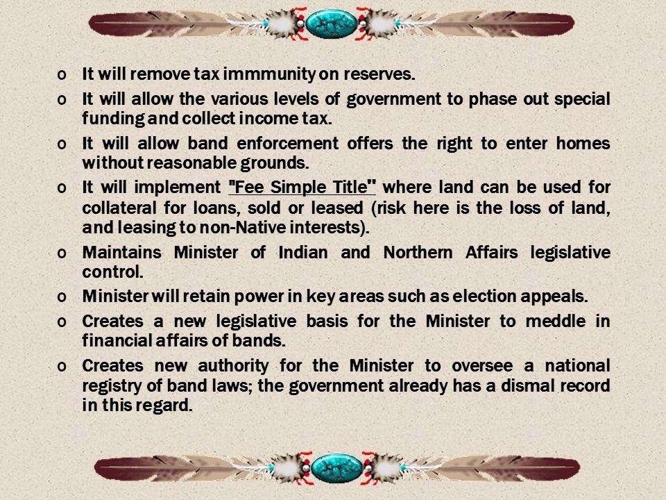It will remove tax immmunity on reserves.