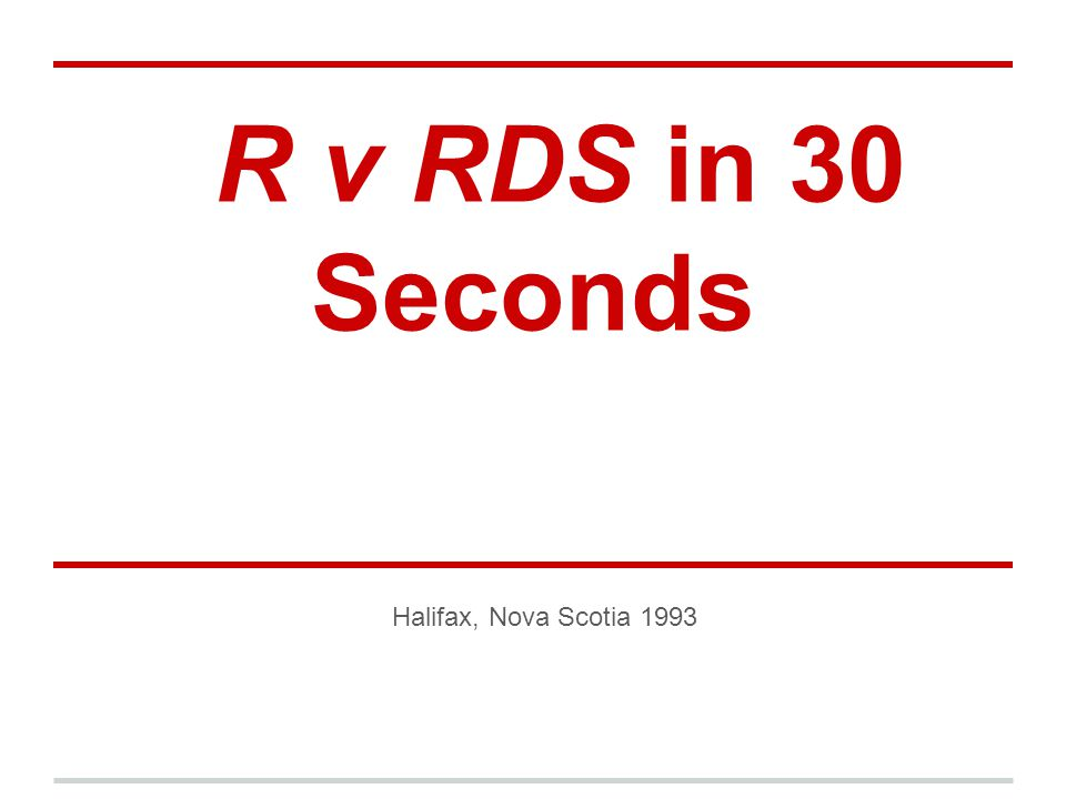 R v RDS in 30 Seconds 1993 Halifax, Nova Scotia 1993