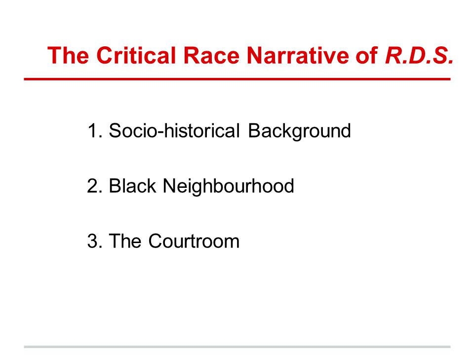 The Critical Race Narrative of R.D.S.
