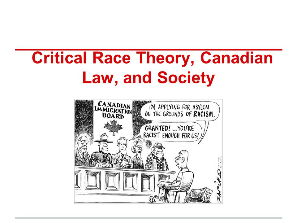 Critical Race Theory, Canadian Law, and Society