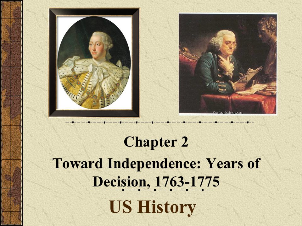 Chapter 2 Toward Independence: Years of Decision, 1763-1775
