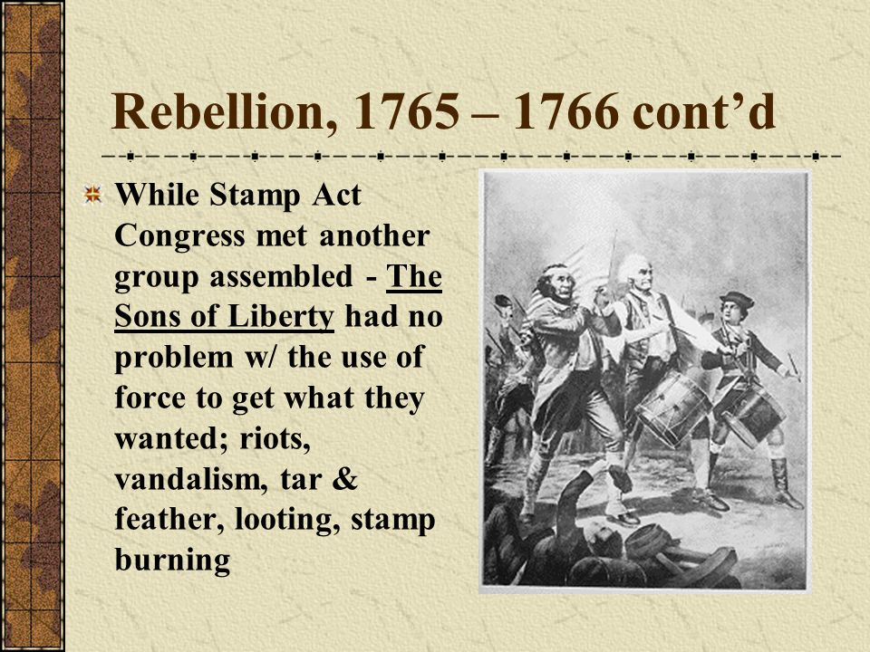 Rebellion, 1765 – 1766 cont'd