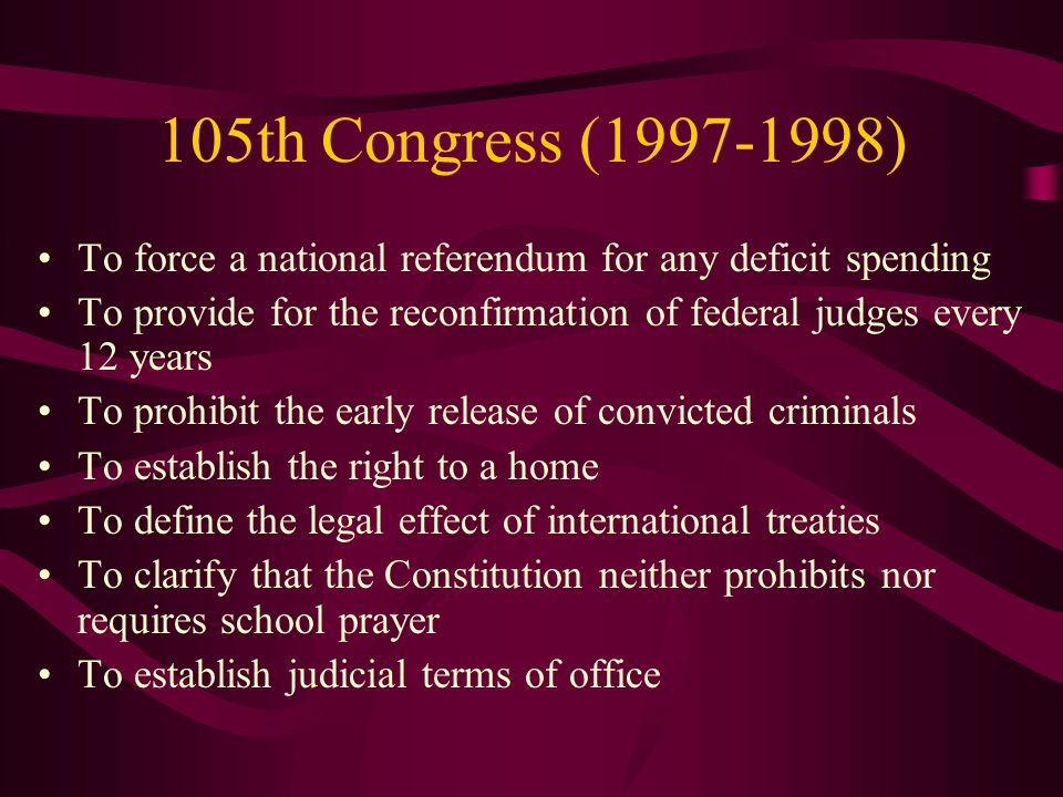 105th Congress (1997-1998) To force a national referendum for any deficit spending.