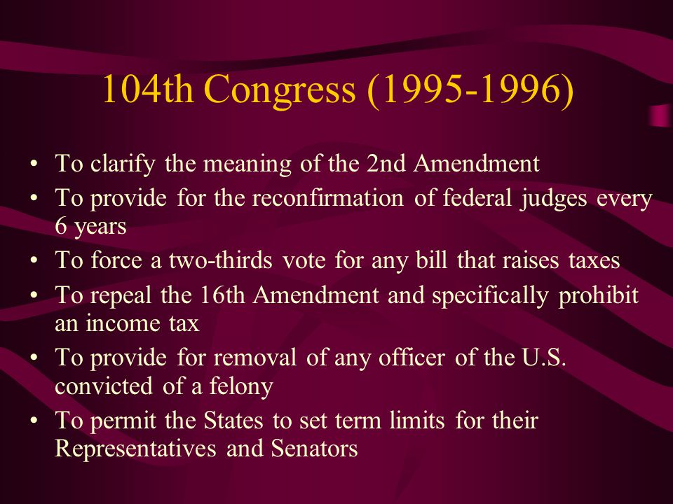 104th Congress (1995-1996) To clarify the meaning of the 2nd Amendment
