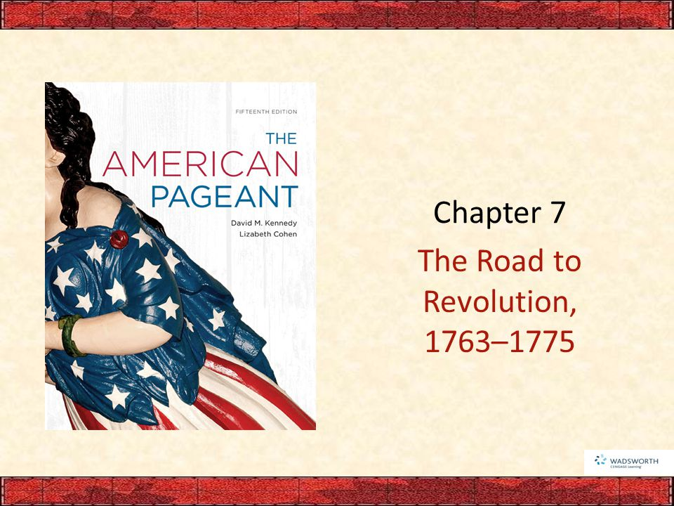 The Road to Revolution, 1763–1775
