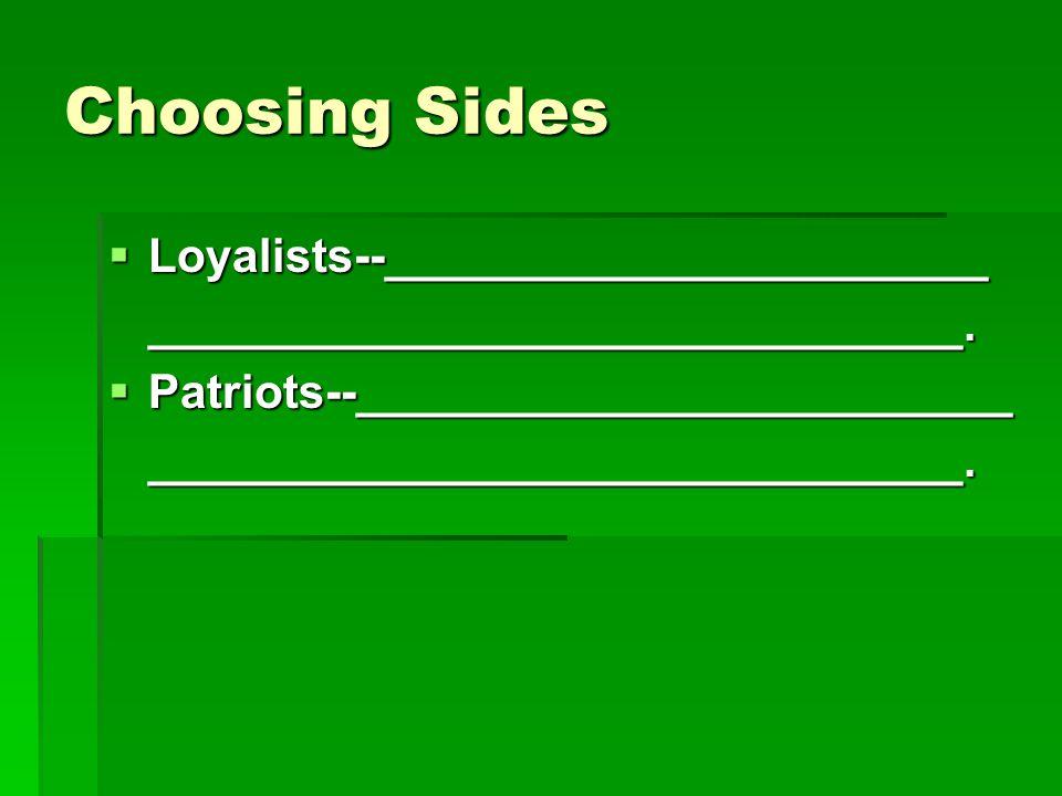 Choosing Sides Loyalists--_______________________