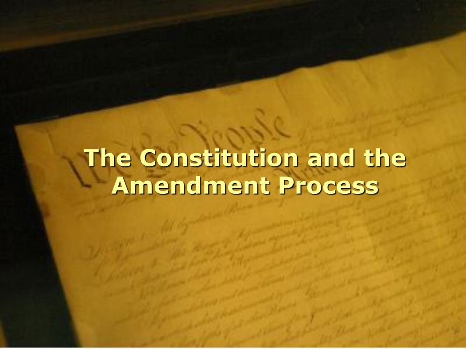 The Constitution and the Amendment Process