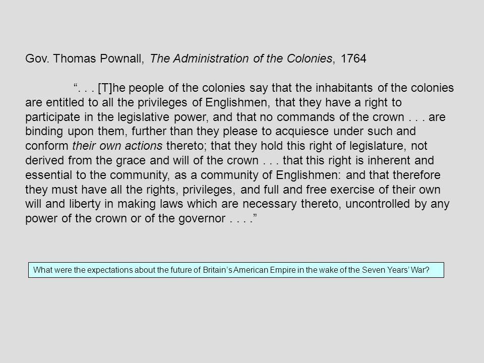 Gov. Thomas Pownall, The Administration of the Colonies, 1764