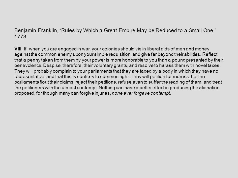 Benjamin Franklin, Rules by Which a Great Empire May be Reduced to a Small One, 1773