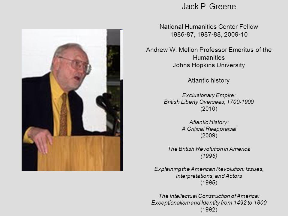 Jack P. Greene National Humanities Center Fellow
