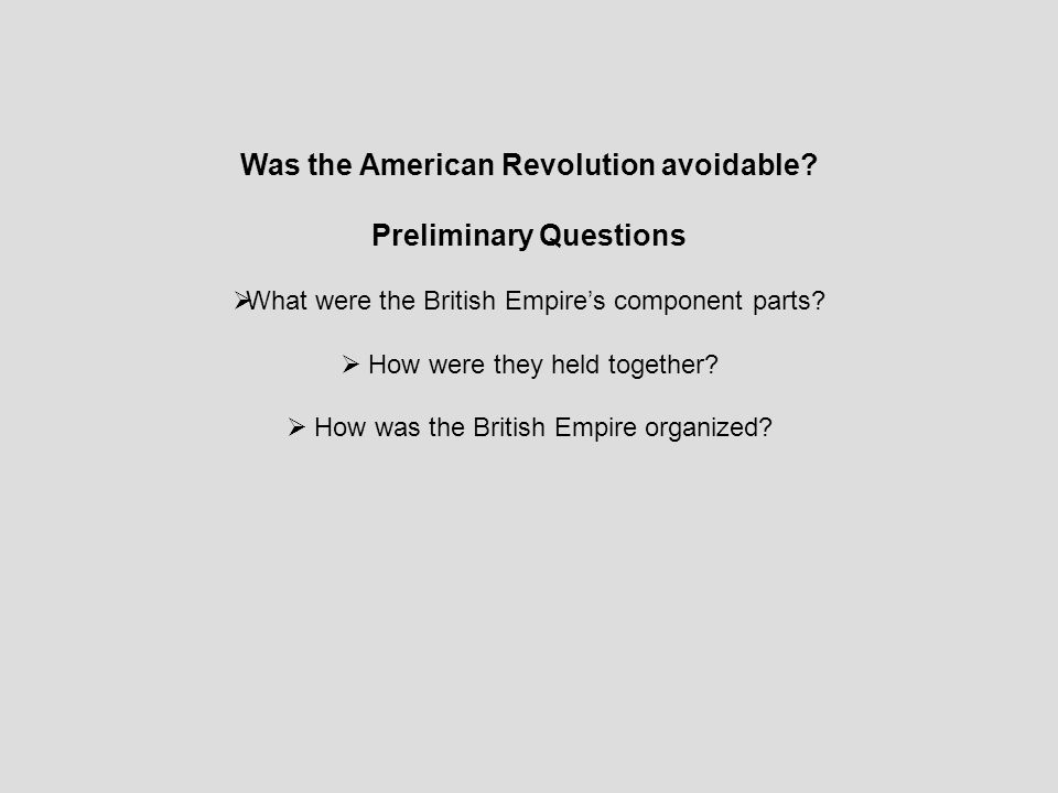 Was the American Revolution avoidable Preliminary Questions