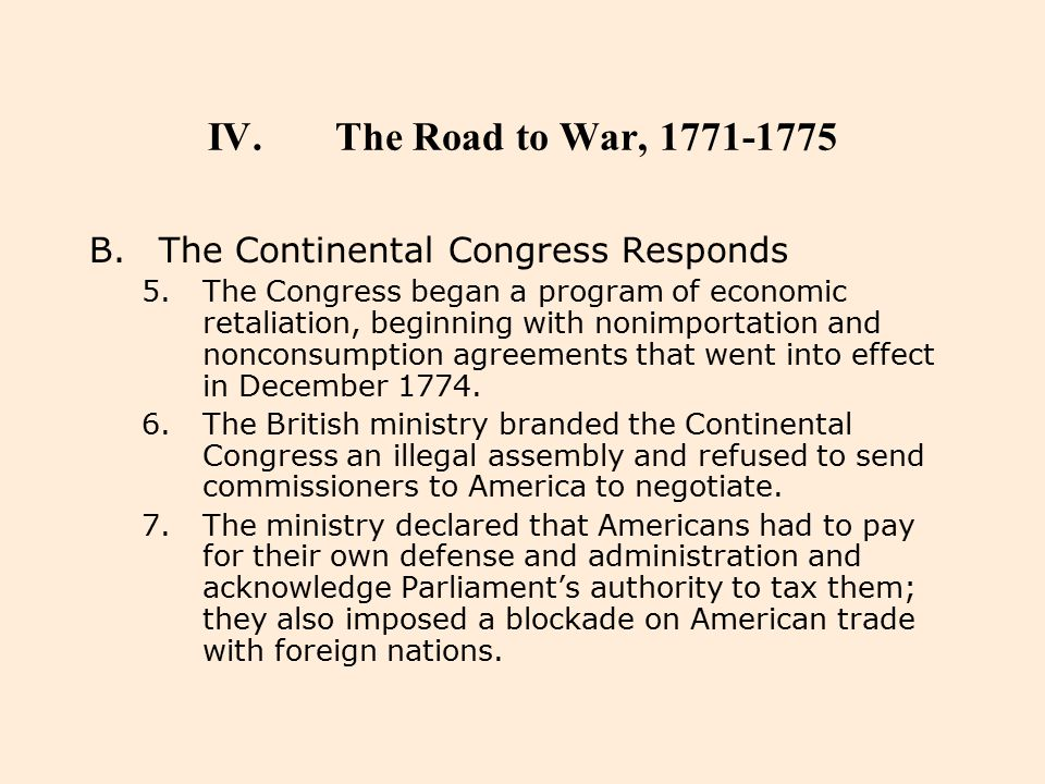 The Road to War, 1771-1775 The Continental Congress Responds