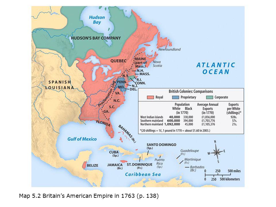 Map 5.2 Britain's American Empire in 1763 (p. 138)