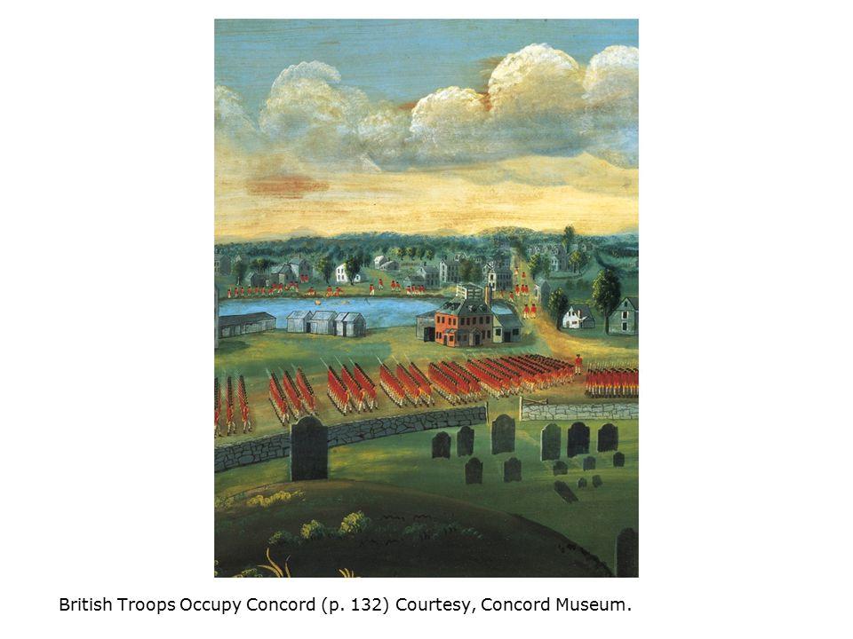 British Troops Occupy Concord (p. 132) Courtesy, Concord Museum.
