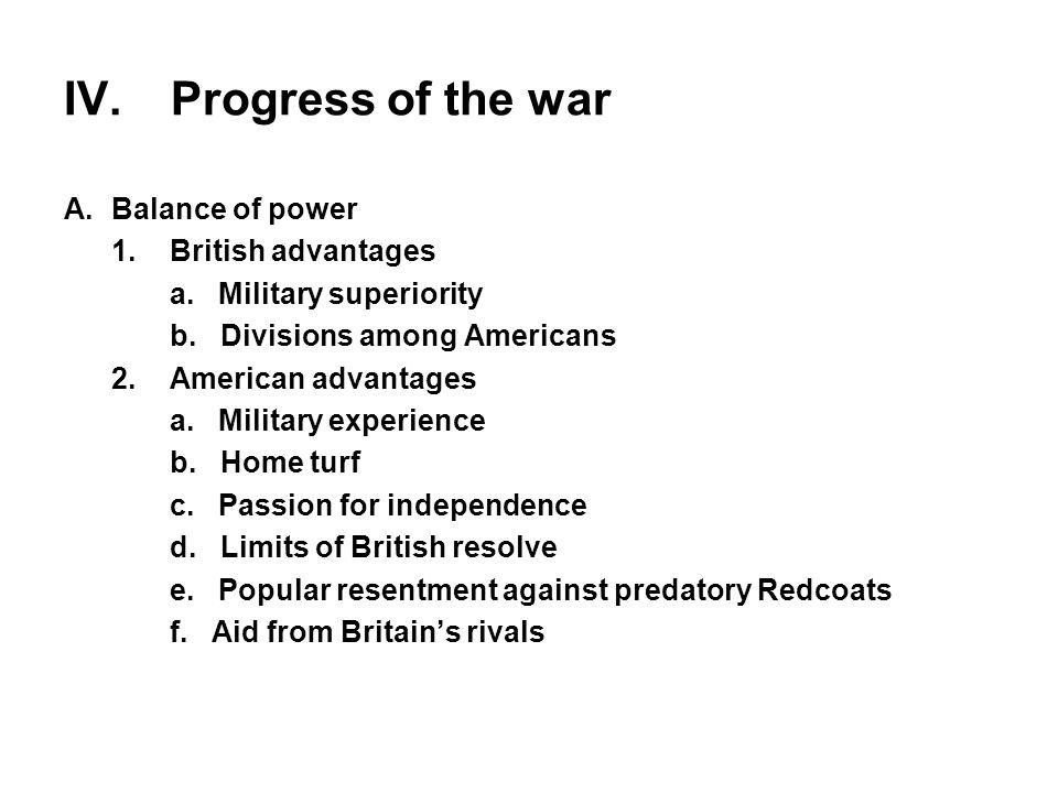 IV. Progress of the war A. Balance of power 1. British advantages