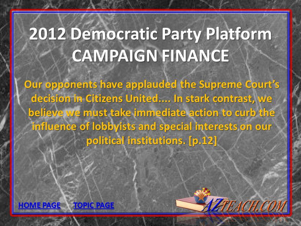 2012 Democratic Party Platform CAMPAIGN FINANCE