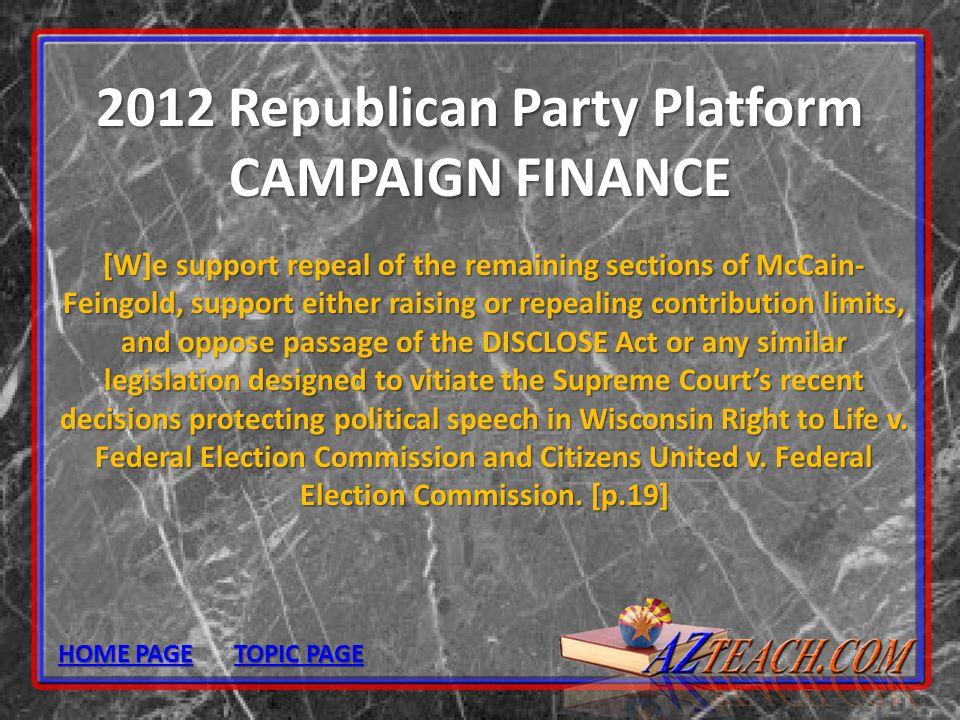 2012 Republican Party Platform CAMPAIGN FINANCE