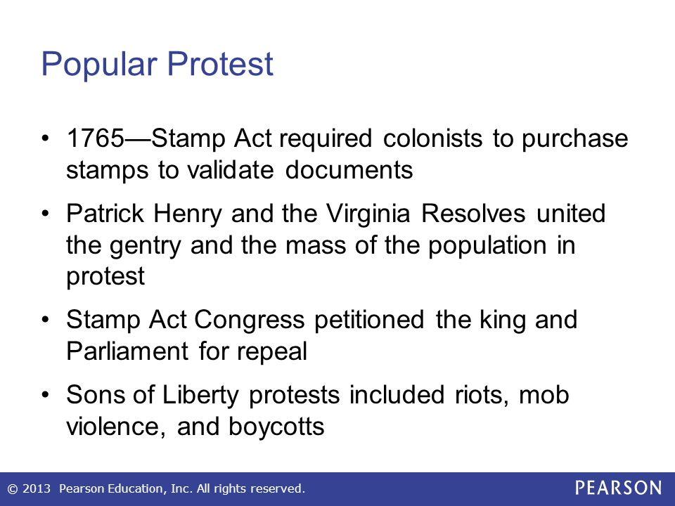Popular Protest 1765—Stamp Act required colonists to purchase stamps to validate documents.