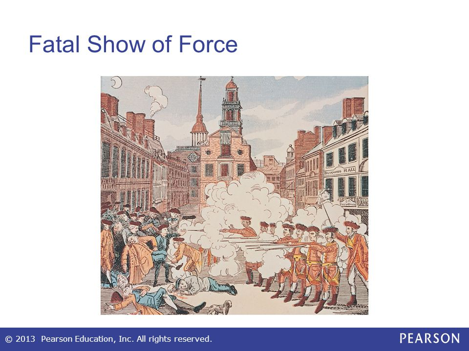 Fatal Show of Force © 2013 Pearson Education, Inc. All rights reserved.