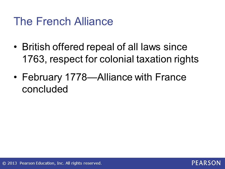 The French Alliance British offered repeal of all laws since 1763, respect for colonial taxation rights.