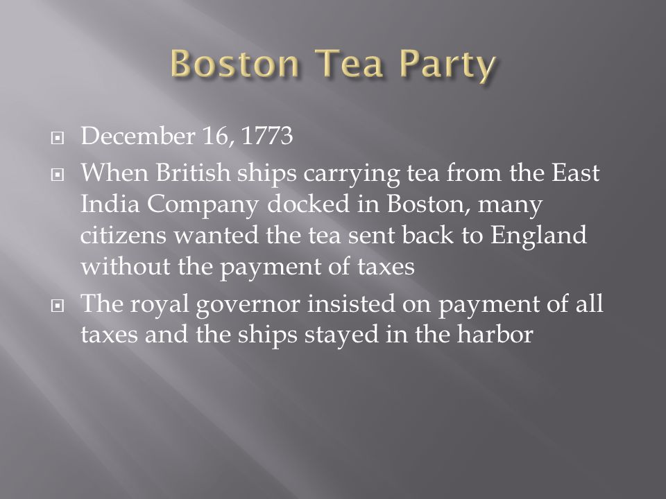 Boston Tea Party December 16, 1773