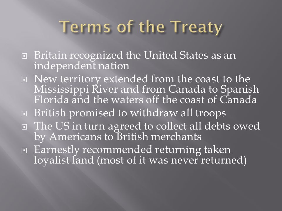 Terms of the Treaty Britain recognized the United States as an independent nation.